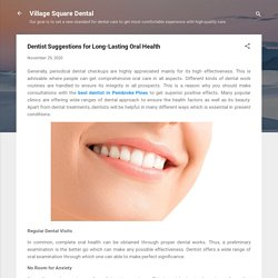 Dentist Suggestions for Long-Lasting Oral Health