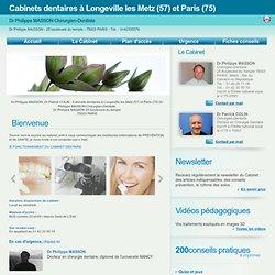 Dentiste Longeville les Metz 57050 Cabinet Cabinets dentaires du Dr Philippe MASSON