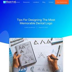 Tips For Designing The Most Memorable Dental Logo