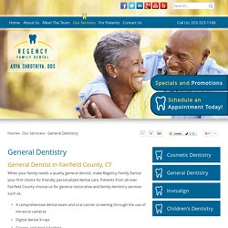 General Dentist Fairfield County - Dental Exam, Full Dentures, Teeth Cleaning