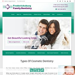 Cosmetic Dentistry Types- Fredericksburg and Montclair Family Dentistry