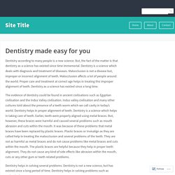 Dentistry made easy for you – Site Title