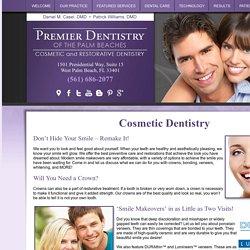 Cosmetic Dentistry West Palm Beach FL 33401, Dental Crowns, Smile Makeovers, Dental Veneers, Teeth Whitening, White Dental Fillings