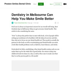 Dentistry in Melbourne Can Help You Make Smile Better