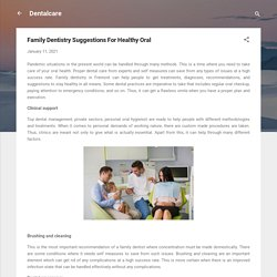 Family Dentistry Suggestions For Healthy Oral