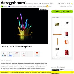 dentsu: paint sound sculptures - StumbleUpon