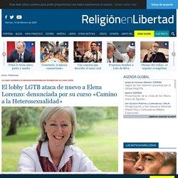 El lobby LGTB ataca de nuevo a Elena Lorenzo: denunciada por su curso «Camino a la Heterosexualidad»