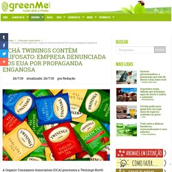 O chá Twinings contém glifosato: empresa denunciada nos EUA por propaganda enganosa