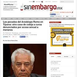 Los pecados del Arzobispo Romo en Tijuana: otro caso de cobijo a curas denunciados por acoso sexual a menores