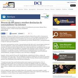 Procon do DF passa a receber denúncias de consumidores via internet