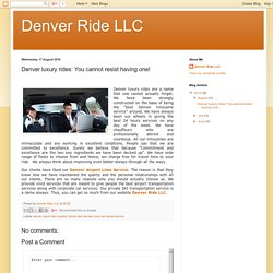 Denver luxury rides: You cannot resist having one!