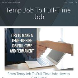 Denver Temporary Staffing - Temp Job To Full-Time