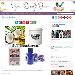 DIY Vegan Deodorant « Vegan Beauty Review