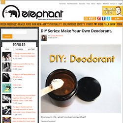 DIY Series: Make Your Own Deodorant