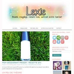 Mon déodorant maison : Recette DIY - Lexie