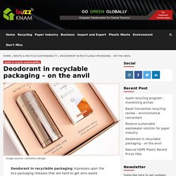 Deodorant in recyclable packaging – on the anvil