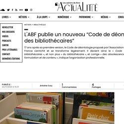 """L'ABF publie un nouveau """"Code de déontologie des bibliothécaires"""""""