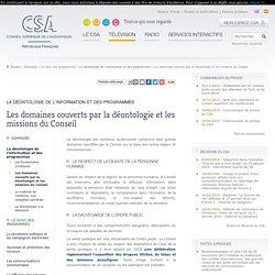 les missions du CSA / La déontologie de l'information et des programmes