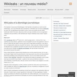 WikiLeaks et la déontologie journalistique « Wikileaks : un nouveau média?