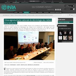 INRA 05/02/15 L'Inra signe la charte nationale de déontologie des métiers de la recherche
