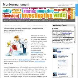 Déontologie : pour un journalisme modeste mais exigeant (papier énervé)