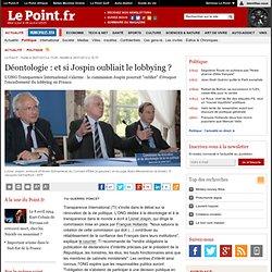 Déontologie : et si Jospin oubliait le lobbying ?