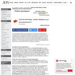 Code de déontologie: quelles obligations pour les professionnels? - Fiche pratique