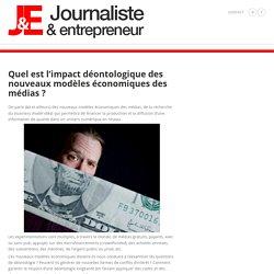 Quel est l'impact déontologique des nouveaux modèles économiques des médias ?