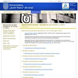 """Departamente de bază / facultăţi (cf. art.133 din L.1/2011) - Departamente - Universitatea """"Aurel Vlaicu"""" din Arad"""