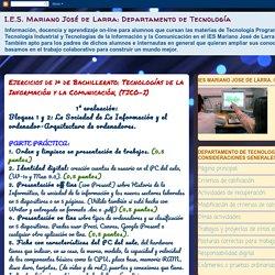 Departamento de Tecnología: Ejercicios de 1º de Bachillerato: Tecnologías de la Información y la Comunicación, (TICO-I)