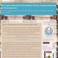 IES Juan Antonio Fernández Pérez. Departamento de Orientación. : Mejorar las Habilidades Comunicativas entre padres e hij@s