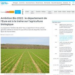 ACTU_FR 26/08/18 Ambition Bio 2020: le département de l'Eure est à la traîne sur l'agriculture biologique