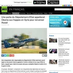 Une partie du Département d'Etat appellerait Obama aux frappes en Syrie pour renverser Assad