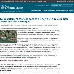 """Le Département confie la gestion du port de Pornic à la SAS """"Ports de Loire-Atlantique"""""""