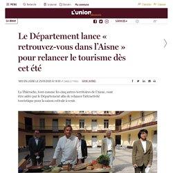 Le Département lance « retrouvez-vous dans l'Aisne » pour relancer le tourisme dès cet été
