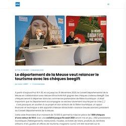 Le département de la Meuse veut relancer le tourisme avec les chèques beegift - Puissance Télévision