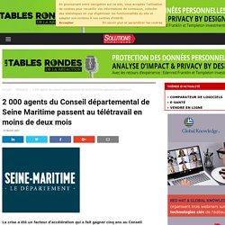 2 000 agents du Conseil départemental de Seine Maritime passent au télétravail en moins de deux mois