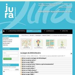 Médiathèque Départementale du Jura - Le jargon du bibliothécaire