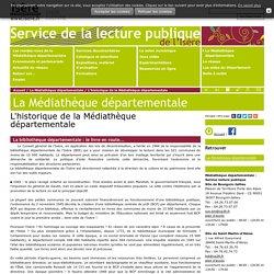 L'historique de la Médiathèque départementale - Bibliothèque départementale