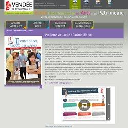 Mallette virtuelle : Estime de soi / Ecole Départementale des Arts et du Patrimoine - Ecole Départementale des Arts et du Patrimoine, un site du Conseil départemental de la Vendée