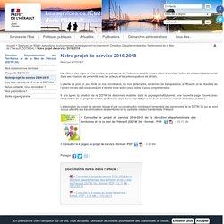 Notre projet de service 2016-2018 / Direction Départementale des Territoires et de la Mer de l'Hérault (DDTM 34) / Agriculture, environnement, aménagement et logement / Services de l'Etat / Accueil - Les services de l'État dans l'Hérault