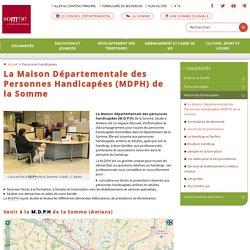 La Maison Départementale des Personnes Handicapées (MDPH) de la Somme