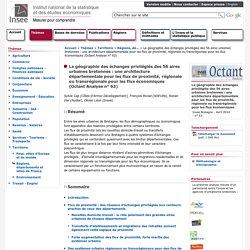 Territoire - La géographie des échanges privilégiés des 56 aires urbaines bretonnes : une architecture départementale pour les flux de proximité, régionale ou transrégionale pour les flux éc (Octant Analyse n° 63)