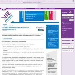 Elections départementales 2015, candidat, candidature, campagne électorale - Qui peut être candidat aux élections départementales ?