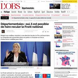 Départementales : oui, il est possible de faire reculer le Front national