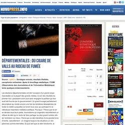 Départementales Valls aux manettes : brouillage médiatique, campagne hystérisée, Double abus et outrance des sondages.....