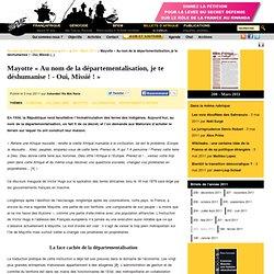 Mayotte «Au nom de la départementalisation, je te déshumanise! - Oui, Missié!»
