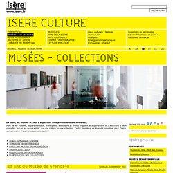 Les Musées départementaux en Isère, Patrimoine, Culture, Expositons - Isère culture