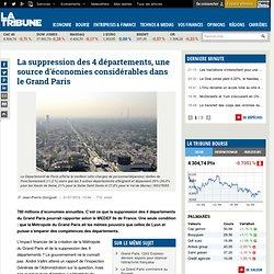 La suppression des 4 départements, une source d'économies considérables dans le Grand Paris
