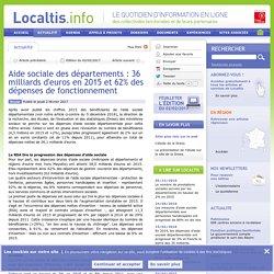 Aide sociale des départements : 36 milliards d'euros en 2015 et 62% des dépenses de fonctionnement